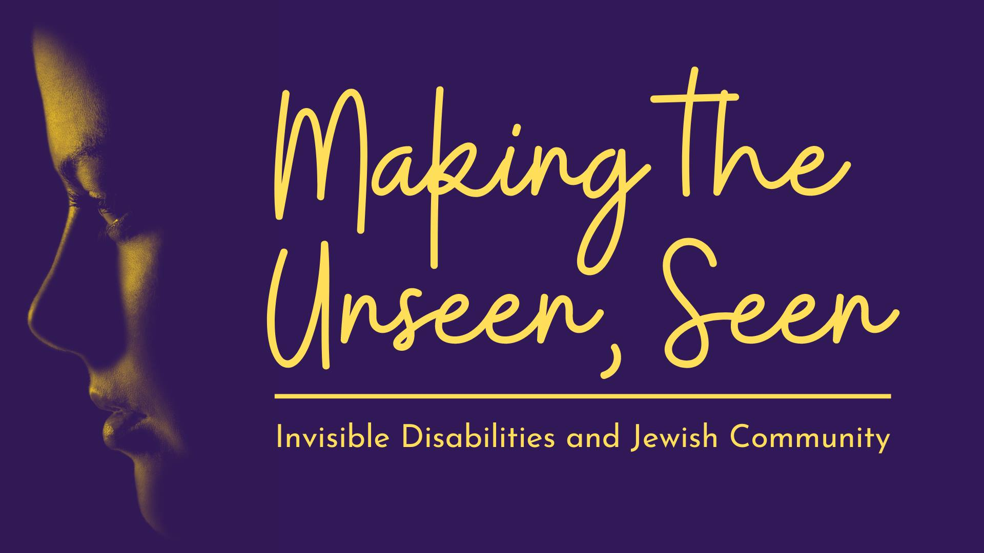 making the unseen